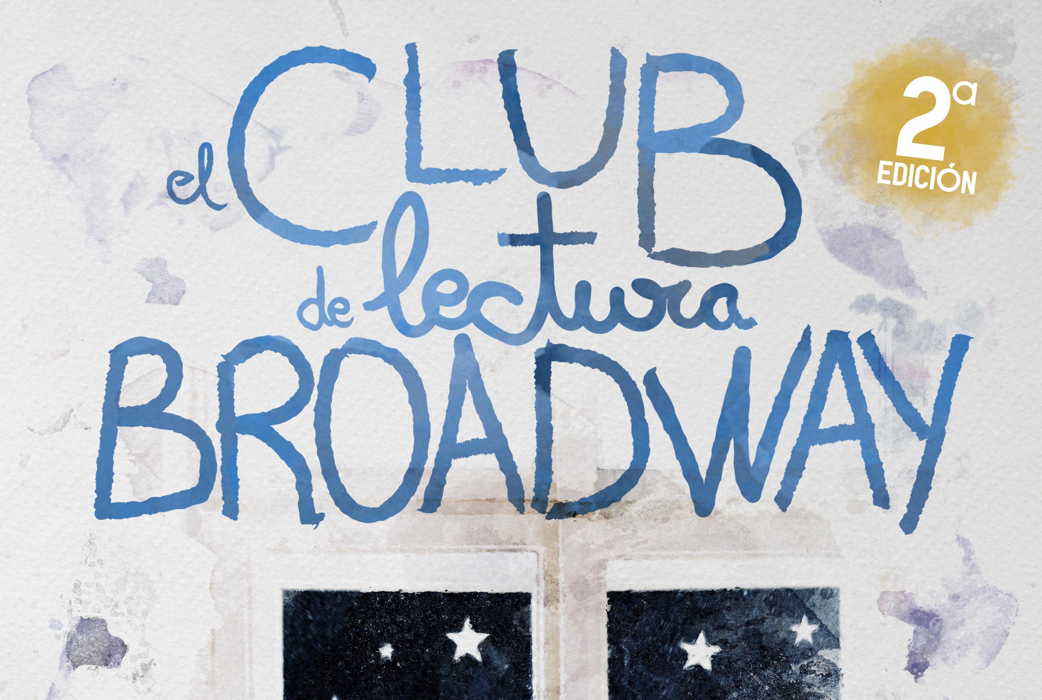 """Lanzamos la 2ª edición de """"El club de lectura Broadway"""""""